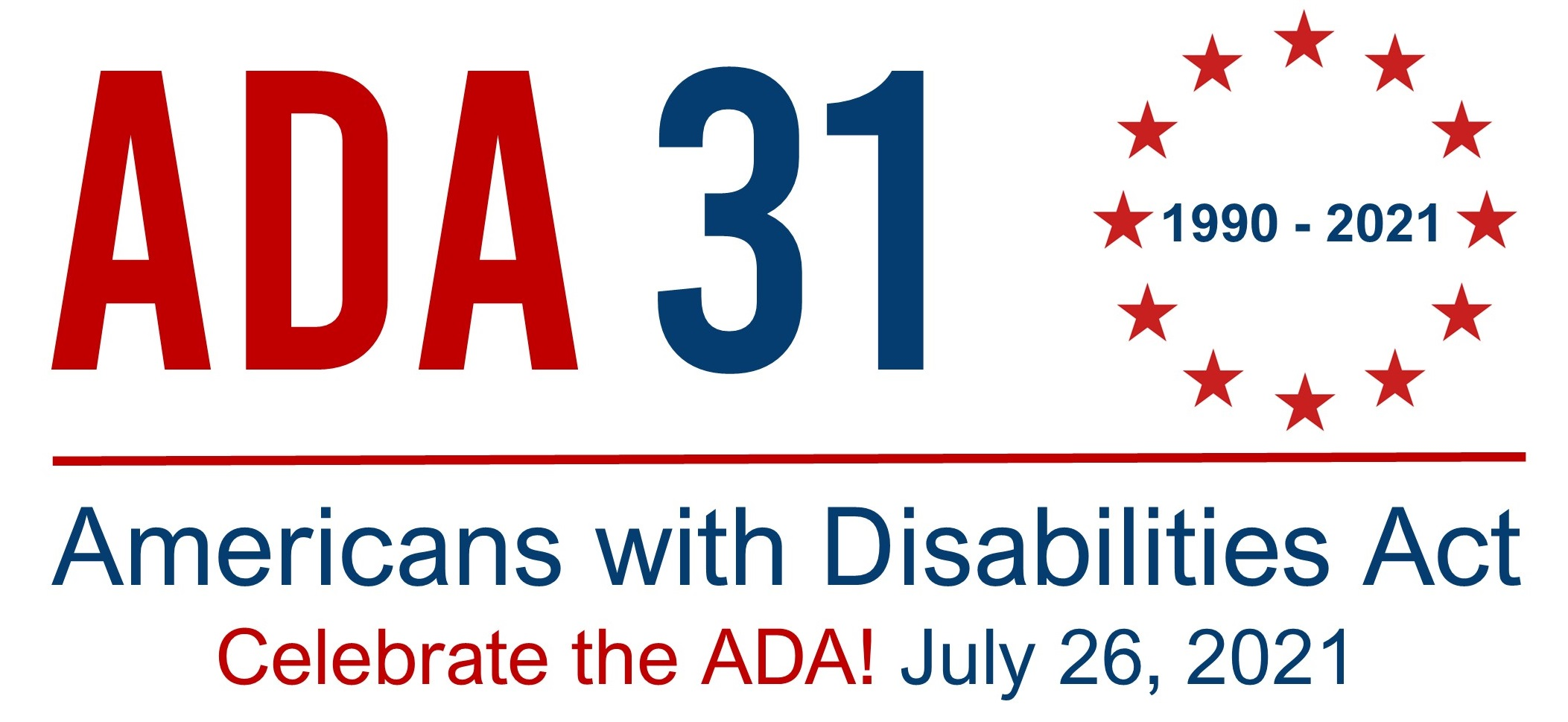 ADA31: 1990 - 2021. Americans with Disabilities Act. Celebrate the ADA! July 26, 2021