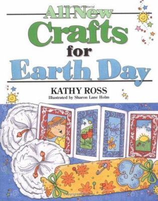 All New Crafts for Earth Day by Kathy Ross