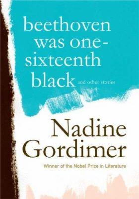 Image of the book cover for Nadine Gordimer's novel Beethoven Was One-Sixteenth Black and Other Stories