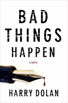 Cover to Bad Things Happen by Harry Dolan