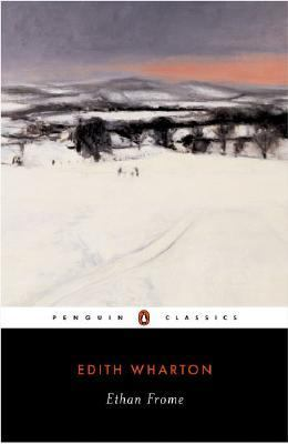 Cover image of the Penguin Classic novel Ethan Frome, by Edith Wharton
