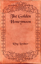 "Image of book cover for ""The Golden Honeymoon"" by Ring Lardner"