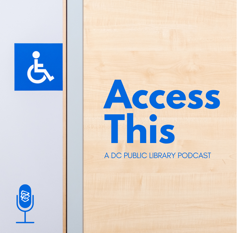 Access This: A DC Public Library Podcast