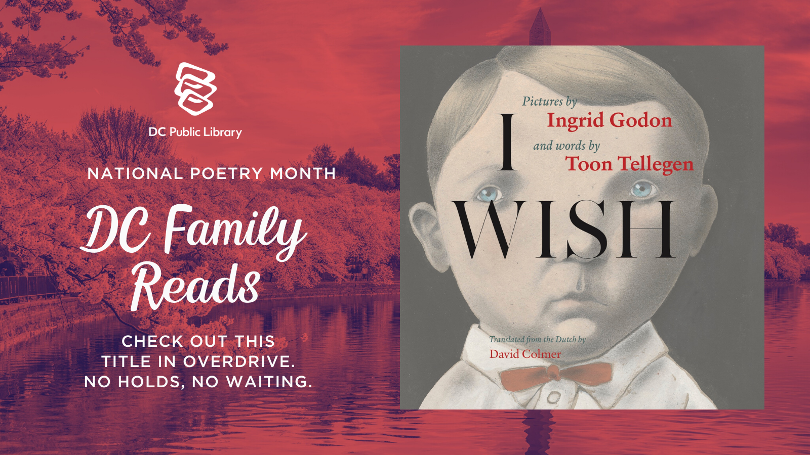 """National Poetry Month, DC Family Reads """"I Wish."""" Check out this title in Overdrive. No holds, no waiting."""