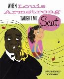 When Louis Armstrong Taught Me Scat book cover