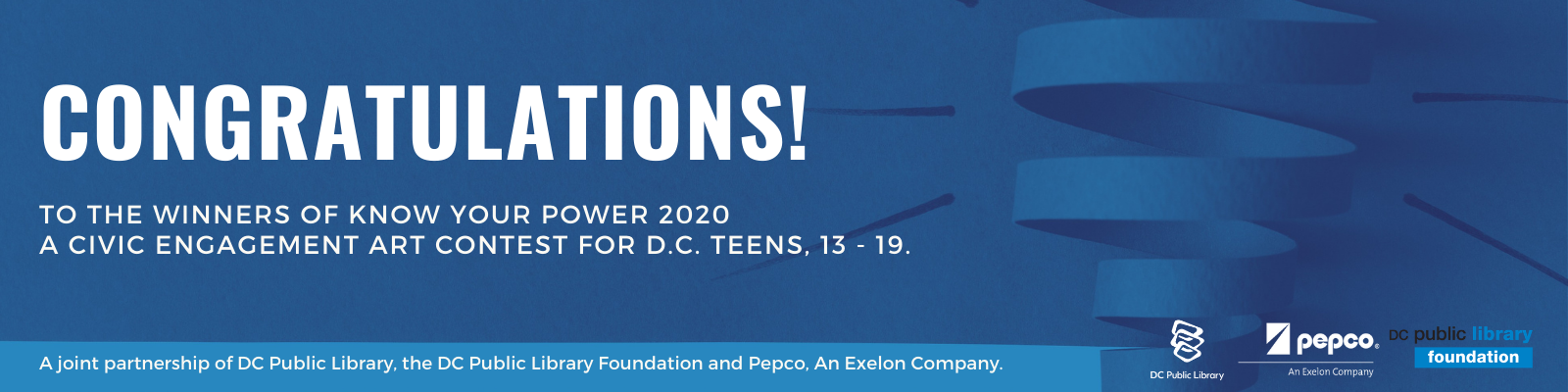 Congratulations to the winners of the Know Your Power Teen Arts Contest. A joint partnership of DC Public Library, the DC Public Library Foundation and Pepco.
