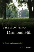 The House on Diamond Hill a Cherokee Plantation Story