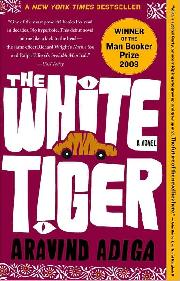 Cover image for the novel The White Tiger, by Aravind Adiga
