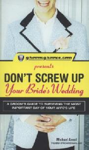 Link to Don't Screw Up Your Bride's Wedding