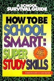 How to be School Smart: Super Study Skills book cover