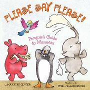 Cover image of Please Say Please!: A Penguin's Guide to Manners