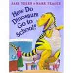 Cover image of How Do Dinosaurrs Go to School? by Jane Yolen
