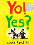 Cover Image of Yo! Yes? by Chris raschka