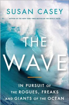 Cover image of Susan Casey's book The Wave: In Pursuit of the Rogues, Freaks, and Giants of the Ocean