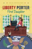 Liberty Porter: First Daughter by Julia Devillers