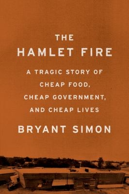 The Hamlet Fire by Bryant Simon.