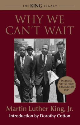 Why We Can't Wait by Rev. Dr. Martin Luther King, Jr