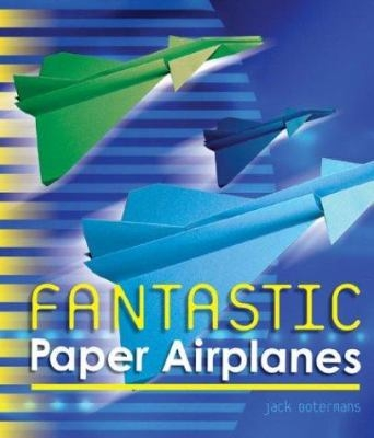 Fantastic Paper Airplanes