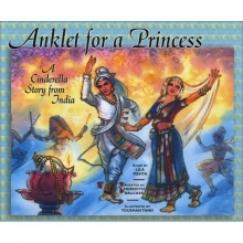 Indian Cinderella: Anklet for a princess by Lila Mehta