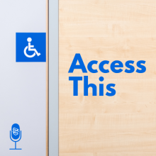 "Blue text on a light wood background reads ""Access This,"" the blue symbol of accessibility is on the wall to its left"