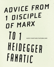 Advice from 1 Disciple of Marx to 1 Heidegger Fanatic by Papasquiaro cover