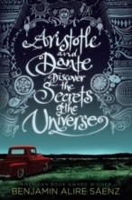 Aristotle and Dante discover the secrets of the universe by Benjamin Alire Saenz cover