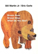 Brown Bear, Brown Bear, What Do You See? by Bill Martin Jr.