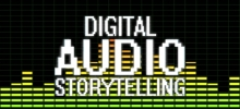 Digital Audio Storytelling