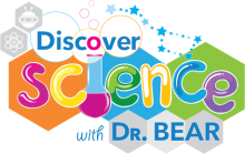 Discover Science with Dr. Bear