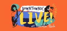 DowntownDC Live! at Franklin Park