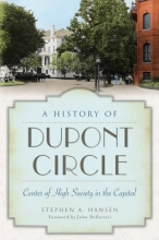 "Image of book cover for Stephen A. Hansen's ""History of Dupont Circle"""