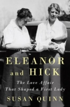 Book cover image of Eleanor and Hick; The Love Affair that Shaped a First Lady