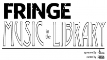 Fringe: Music in the Library