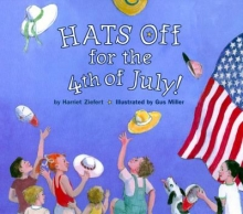 Hats Off for the Fourth of July by Harriet Ziefert