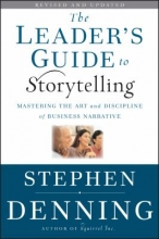 Leader's Guide to Storytelling by Stephen Denning