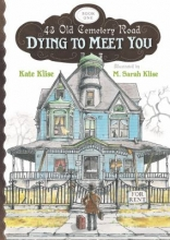 Dying to Meet You by Kate Klise and M. Sarah Klise