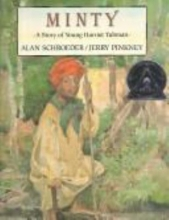 """Minty: A Story of Young Harriet Tubman"""