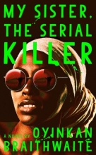 My Sister the Serial Killer by Okinkan Braithwaite