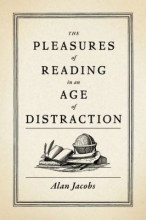 Pleasures of Reading by Alan Jacobs
