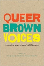 Image of the front cover of the anthology Queer Brown Voices: Personal Narratives of Latina/o LGBT Activism