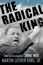 The Radical King by Rev. Martin Luther King, Jr.