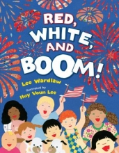 Red, White, and Boom by Lee Wardlaw