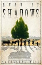 Image of the cover of the historical novel Rush of Shadows, by Catherine Bell