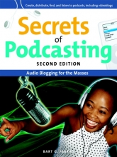 Secrets of Podcasting: Audio Blogging for the Masses by Bart G. Farkas