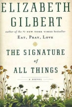 """The Signature of All Things"" by Elizabeth Gilbert"