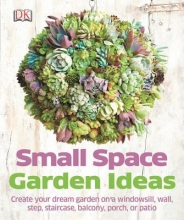 Small Space Garden Ideas cover