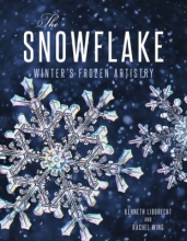 Cover image for The Snowflake: Winter's Frozen Artistry