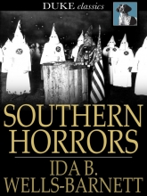 Southern Horrors: Lynch Law in All its Phases by Ida B. Wells