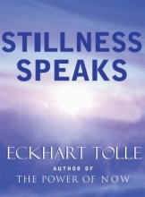 Stillness Speaks, by Eckhart Tolle