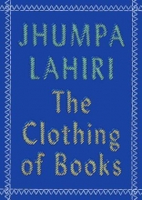 The Clothing of Books by Jhumpa Lahiri